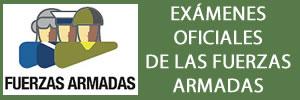 EXAMENES OFICIALES DE LAS FUERZAS ARMADAS